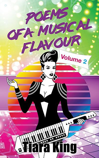 Poems Of A Musical Flavour: Volume 2, Tiara King