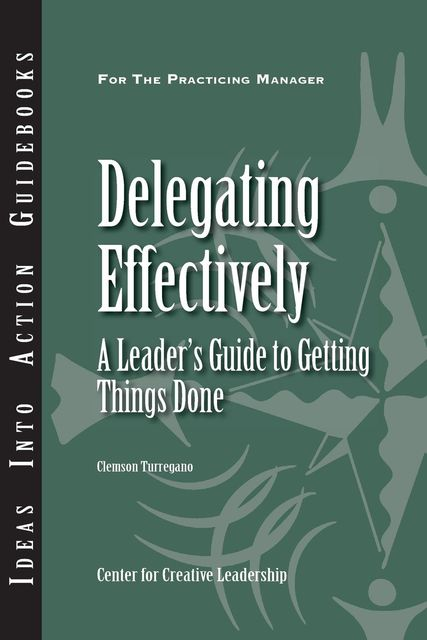 Delegating Effectively, Clemson Turregano