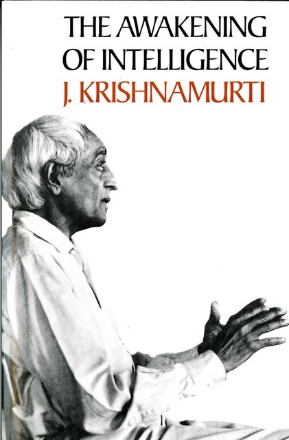 Awakening of Intelligence, Krishnamurti