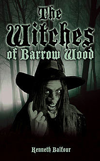 The Witches of Barrow Wood, Kenneth Balfour