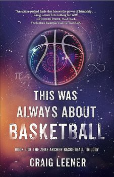 This Was Always About Basketball, Craig Leener