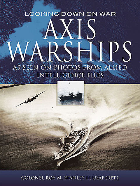 Axis Warships, Roy M. Stanley