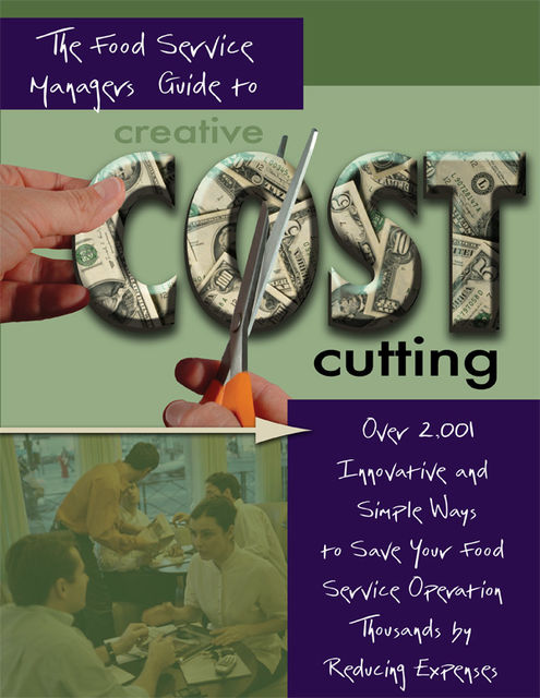 The Food Service Managers Guide to Creative Cost Cutting, Douglas Robert Brown