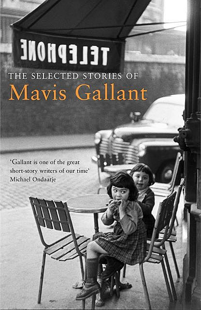 The Selected Stories of Mavis Gallant, Mavis Gallant