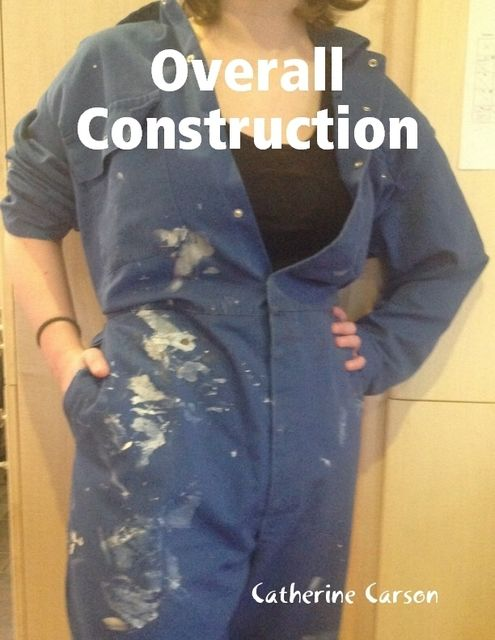 Overall Construction, Catherine Carson