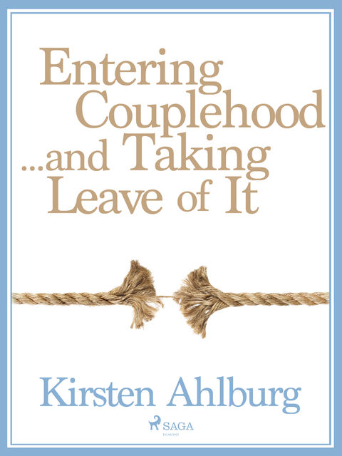 Entering Couplehood…and Taking Leave of It, Kirsten Ahlburg