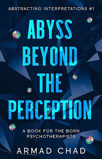 ABYSS BEYOND THE PERCEPTION Sapphire Collection, ARMAD CHAD KERSEE