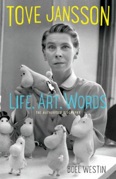 Tove Jansson Life, Art, Words, Boel Westin