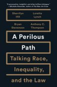 A Perilous Path, Anthony C.Thompson, Bryan Stevenson, Loretta Lynch, Sherrilyn Ifill