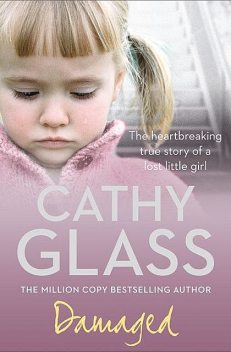 Damaged, Cathy Glass