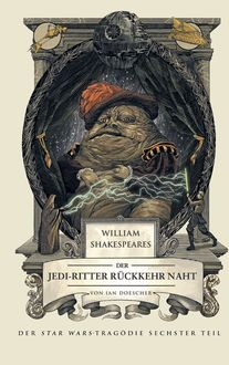 William Shakespeares Star Wars: Der Jedi-Ritter Rückkehr naht, Ian Doescher