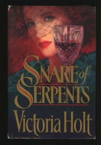 Snare of Serpents, Victoria Holt
