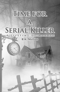 Time for a Serial Killer, R.K. Mullins