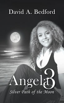 Angela 3: Silver Path of the Moon, David A. Bedford