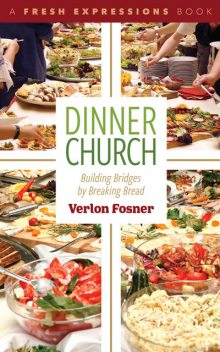 Dinner Church, Verlon Fosner