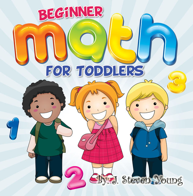 Beginner Math For Toddlers, J.Steven Young