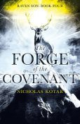 The Forge of the Covenant, Nicholas Kotar