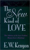 The New Kind of Love, E.W.Kenyon