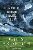 The Master Butchers Singing Club, Louise Erdrich