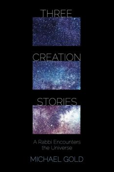 Three Creation Stories, Michael Gold