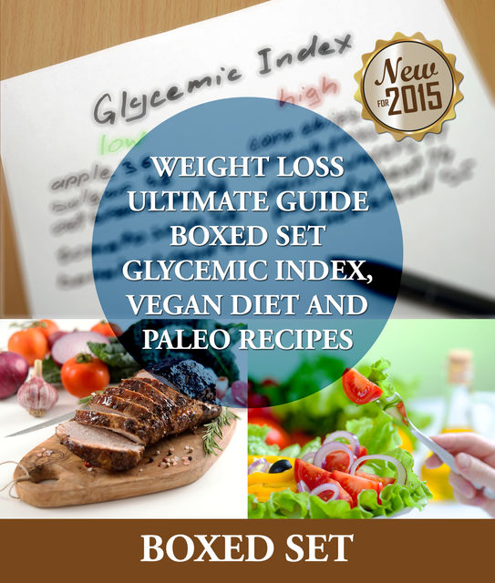 Weight Loss Ultimate Guide Boxed Set Glycemic Index, Vegan Diet and Paleo Recipes, Speedy Publishing