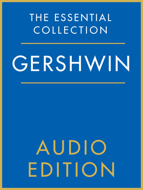 The Essential Collection: Gershwin Gold, Chester Music