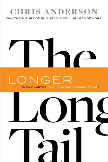 Long Tail : Why the Future of Business Is Selling Less of More, Chris Anderson