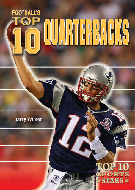 Football's Top 10 Quarterbacks, Barry Wilner