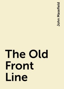 The Old Front Line, John Masefield