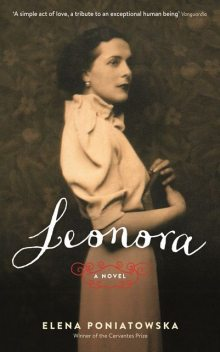Leonora: A novel inspired by the life of Leonora Carrington, Elena Poniatowska