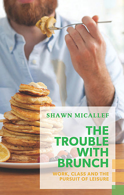 The Trouble with Brunch, Shawn Micallef