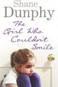 The Girl Who Couldn't Smile, Shane Dunphy