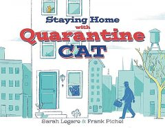 Staying Home with Quarantine Cat, Frank Pichel, Sarah Legare