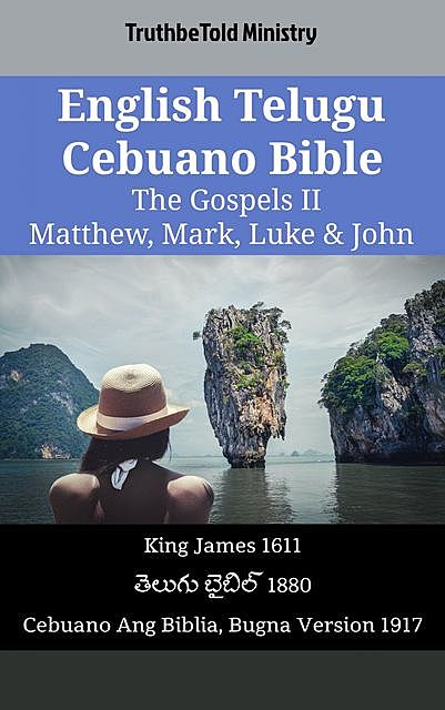 English Telugu Cebuano Bible – The Gospels II – Matthew, Mark, Luke & John, TruthBeTold Ministry
