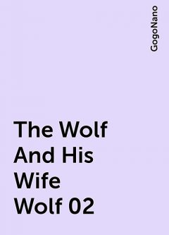 The Wolf And His Wife Wolf 02, GogoNano