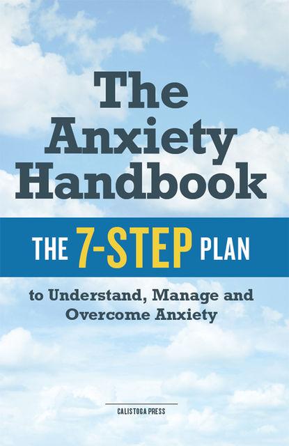 The Anxiety Handbook, Calistoga Press