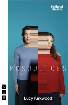 Mosquitoes (NHB Modern Plays), Lucy Kirkwood