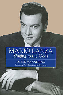 Mario Lanza: Singing to the Gods, Derek Mannering