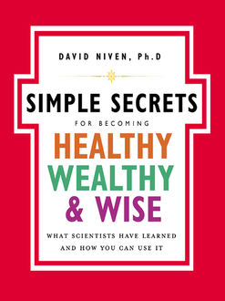 The Simple Secrets for Becoming Healthy, Wealthy, and Wise, David Niven
