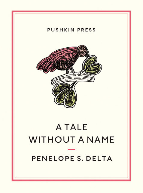 A Tale Without a Name, Penelope S.Delta