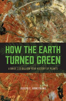 How the Earth Turned Green, Joseph E. Armstrong