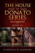 The House of Donato Series, Patricia M Jackson