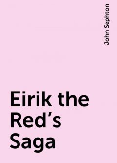Eirik the Red's Saga, John Sephton