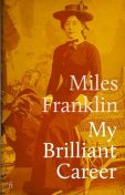My Brilliant Career, Miles Franklin