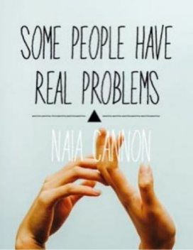 Some People Have Real Problems, Naia Cannon