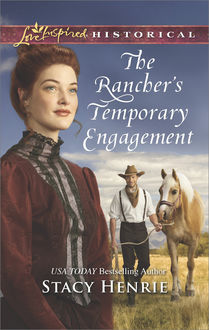 The Rancher's Temporary Engagement, Stacy Henrie