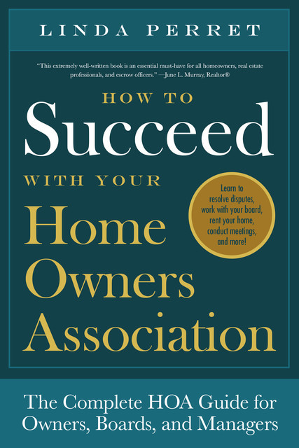 How to Succeed With Your Homeowners Association, Linda Perret