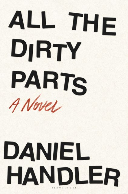 All the Dirty Parts, Daniel Handler