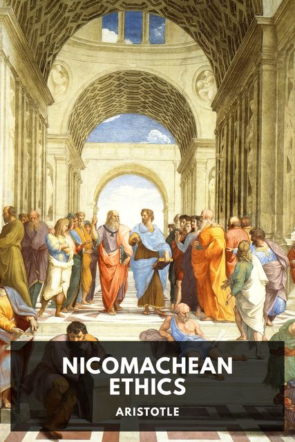 The Nicomachean Ethics of Aristotle, Aristotle