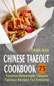 Chinese Takeout Cookbook, Tania Wan
